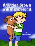 Brandon Brown will einen Hund – Novel