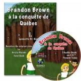 Brandon Brown à la conquête de Quèbec – Novel/Audio CD Package – Present Tense